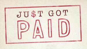 Just Got Paid