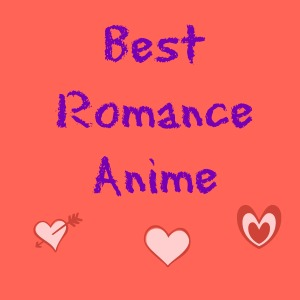 Top 10 Best Romance Anime Recommendations