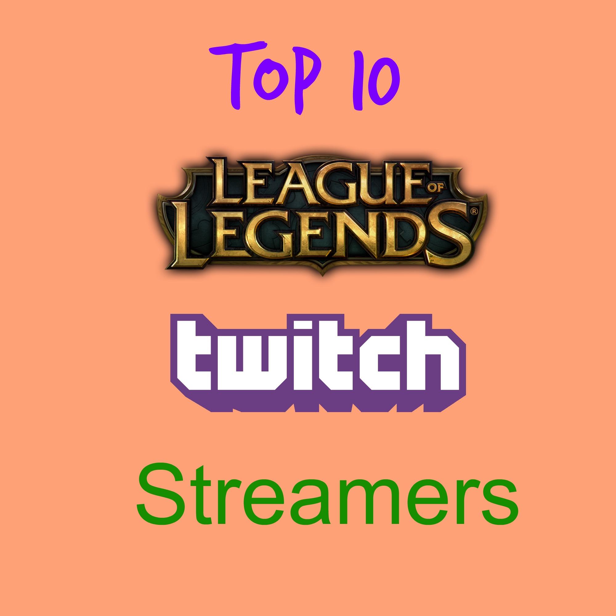 Top 10 Twitch LoL Streamers