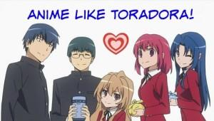 Anime Like Toradora
