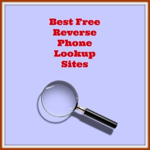 Best Free Reverse Phone Lookup Sites