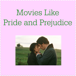 Movies Like Pride and Prejudice