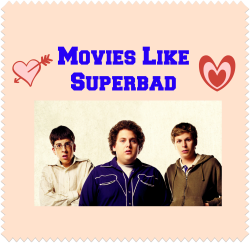 Movies Like Superbad