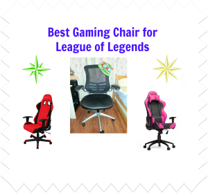 Best Gaming Chair for League of Legends