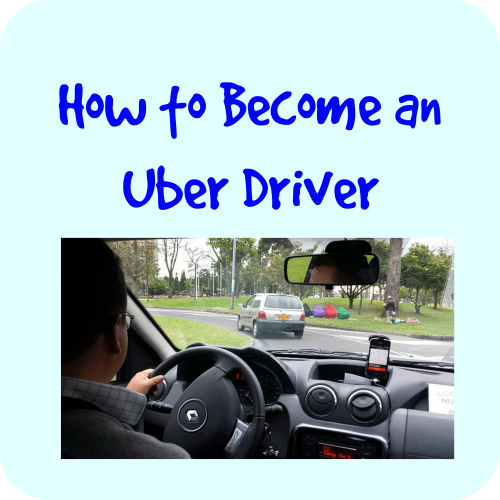 How to Become and Uber Driver Tips