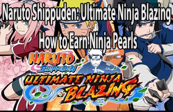 Naruto Shippuden Ultimate Ninja Blazing How to Earn Ninja Pearls feature