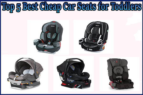 Best Cheap Car Seats for Toddlers