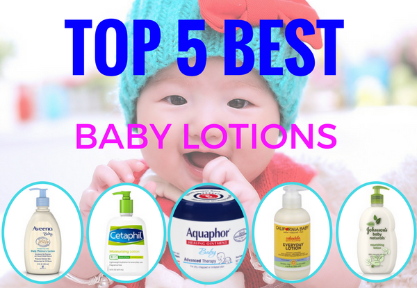 Top 5 Best Baby Lotion [Review & Recommendation]